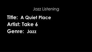 Title:   A Quiet  Place   Artist: Take 6 Genre:   Jazz
