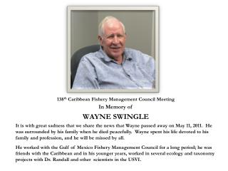 138 th  Caribbean Fishery Management Council Meeting In Memory of  WAYNE SWINGLE