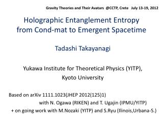 Holographic Entanglement Entropy  from  Cond -mat to Emergent  Spacetime