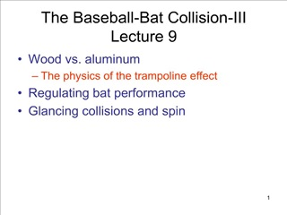 The Baseball-Bat Collision-III Lecture 9