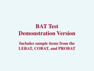 BAT Test Demonstration Version