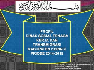 PROFIL DINAS SOSIAL TENAGA  KERJA DAN TRANSMIGRASI KABUPATEN KERINCI  PRIODE  2014-2019