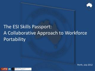 The ESI Skills Passport:  A  Collaborative Approach to  Workforce  Portability