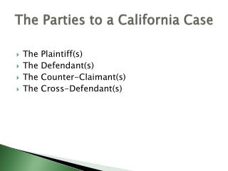 The  Parties to a California Case
