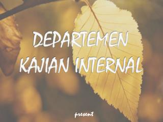 DEPARTEMEN  KAJIAN INTERNAL
