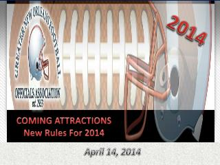 COMING  ATTRACTIONS New Rules For 2014