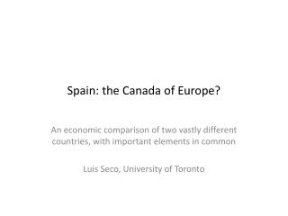 Spain: the Canada of Europe?
