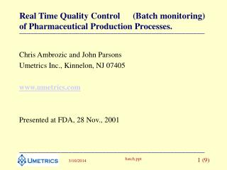 Real Time Quality Control Batch monitoring of Pharmaceutical Production Processes.