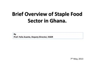 Brief Overview of Staple Food Sector in Ghana.
