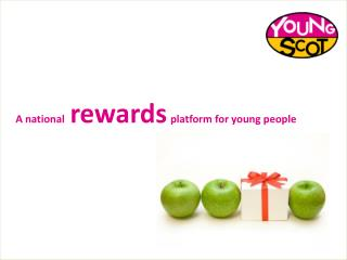 A national   rewards platform for young people