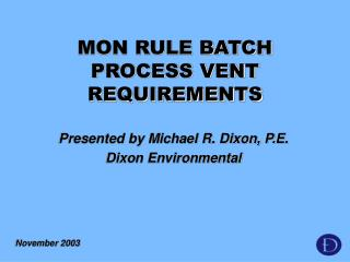 MON RULE BATCH PROCESS VENT REQUIREMENTS