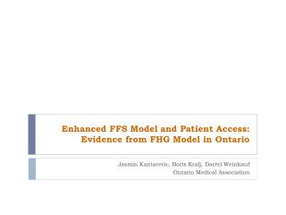Enhanced FFS Model and Patient Access: Evidence from FHG Model in Ontario