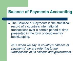 Balance of Payments Accounting The Balance of Payments is the ...