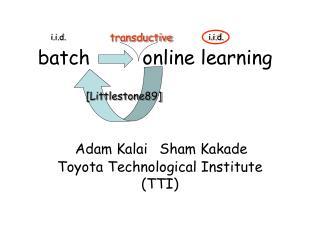 Batch         online learning