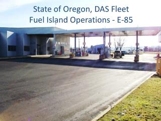 State of Oregon, DAS Fleet Fuel Island Operations - E-85
