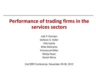 Performance  of trading firms in the services  sectors Jo�e P. Damijan Stefanie A. Haller