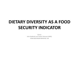 DIETARY DIVERSITY AS A FOOD SECURITY INDICATOR