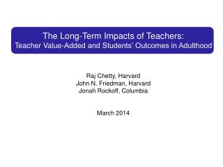 The Long-Term Impacts of Teachers: Teacher Value-Added and Students' Outcomes in Adulthood