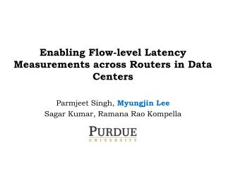 Enabling Flow-level Latency Measurements across  Routers in Data Centers
