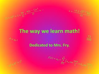 The way we learn math!