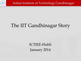 The IIT Gandhinagar Story