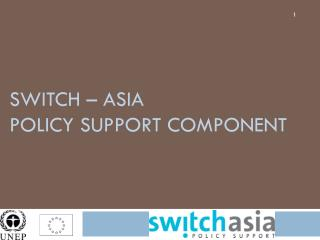 SWITCH � Asia Policy Support Component