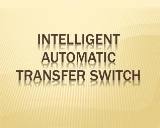 Intelligent Automatic Transfer Switch