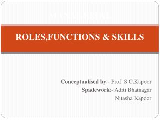 MANAGERIAL  ROLES,FUNCTIONS & SKILLS