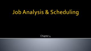 Job Analysis & Scheduling