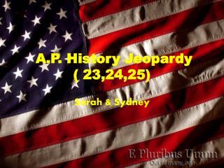 A.P. History Jeopardy ( 23,24,25)