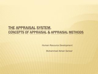 The Appraisal System.  Concepts of Appraisal & Appraisal Methods