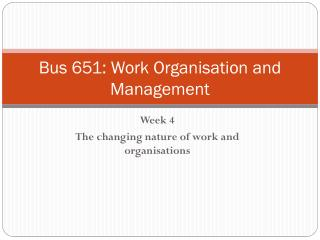 Bus 651: Work Organisation and Management