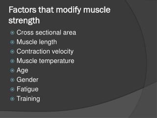 Factors that modify muscle strength