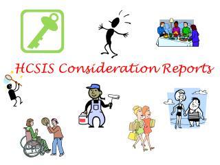 HCSIS Consideration Reports