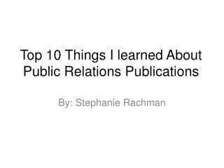 Top 10 Things I learned About Public Relations Publications