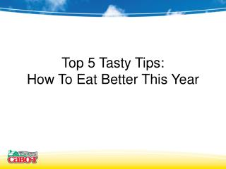 Top 5 Tasty Tips: How To Eat Better This Year