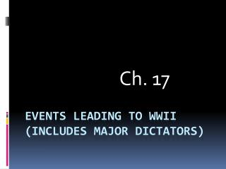 Events leading to wwii (includes major dictators)