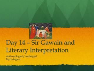Day 14 – Sir Gawain and Literary Interpretation