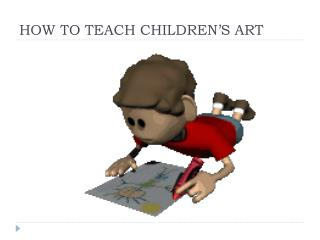 HOW TO TEACH CHILDREN'S ART