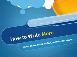 How to Write  More