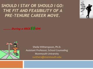 Should I Stay or Should I Go:   The Fit and Feasibility of a  Pre-Tenure Career Move.