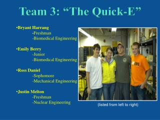 Team 3: �The Quick-E�