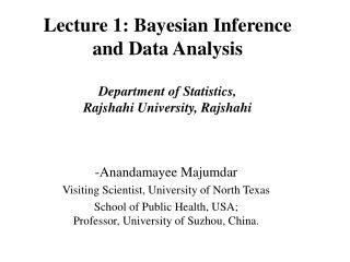 - Anandamayee Majumdar Visiting Scientist, University of North Texas