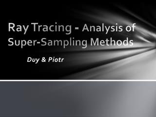 Ray  Tracing -  Analysis of Super-Sampling Methods