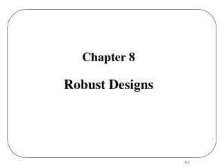 Chapter 8  Robust Designs
