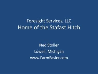 Foresight Services, LLC Home of the  Stafast  Hitch