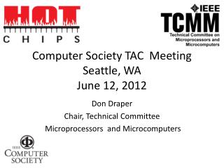 Computer Society TAC  Meeting Seattle, WA June 12, 2012