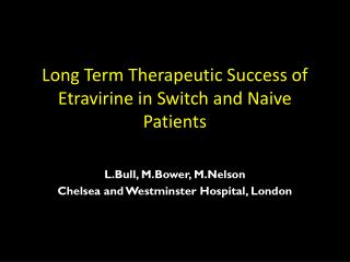 Long Term Therapeutic Success of  Etravirine  in Switch and Naive Patients