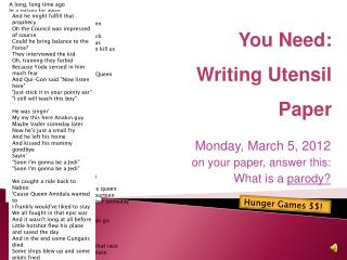 Monday, March 5, 2012 on your paper, answer this: What is a  parody?