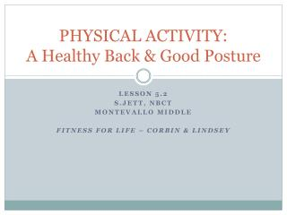 PHYSICAL ACTIVITY: A Healthy Back & Good Posture